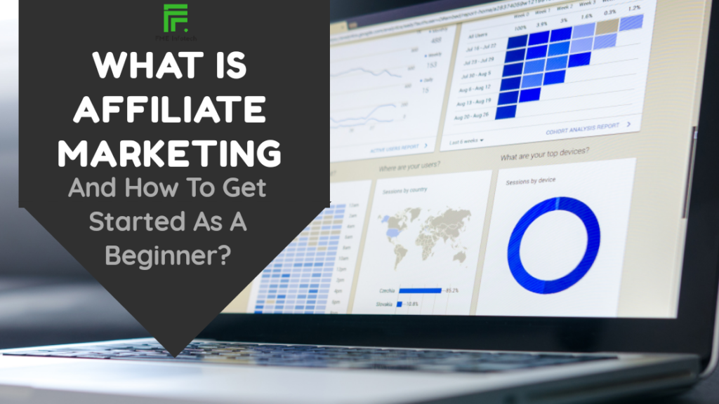 What Is Affiliate Marketing, And How To Get Started As A Beginner?